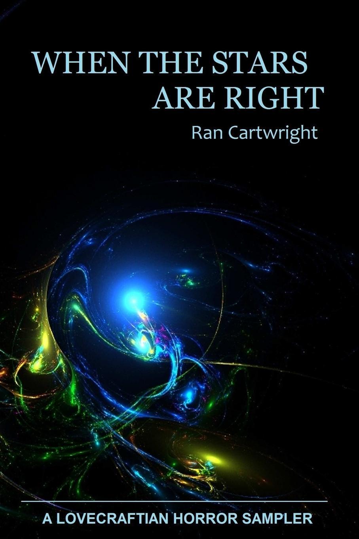Ran Cartwright When the Stars Are Right