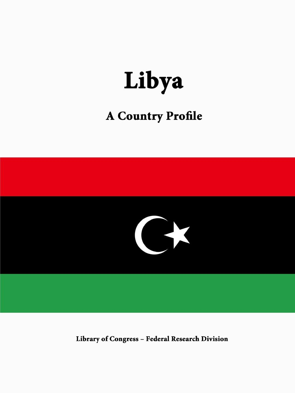 Library of Congress, Federal Research Division Libya. A Country Profile library of congress federal research division north korea a country profile