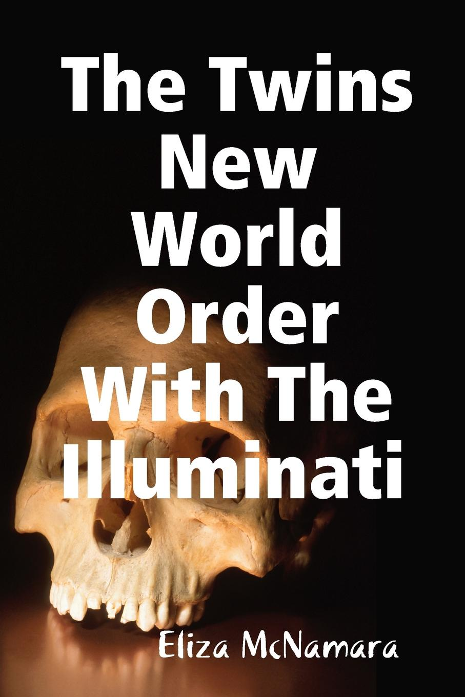 Eliza McNamara The Twins New World Order With Illuminati
