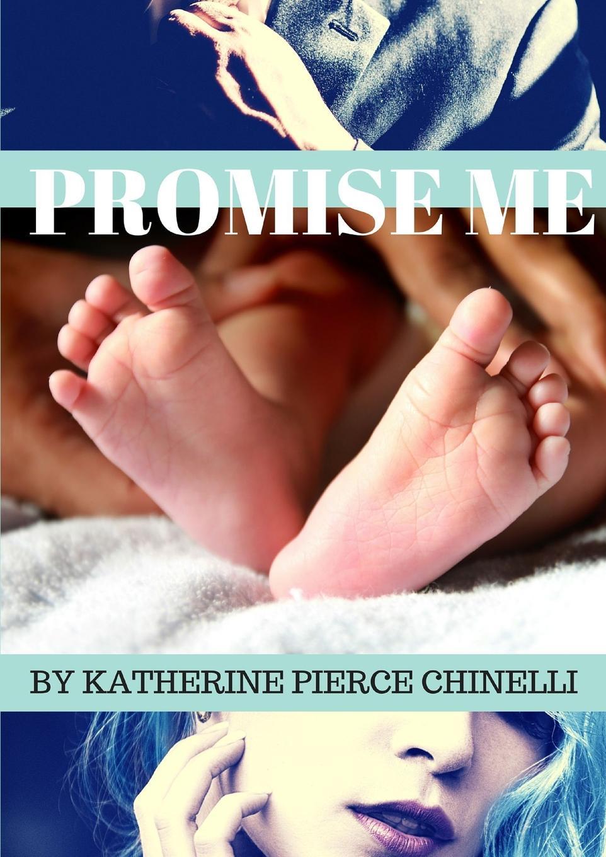 Katherine Pierce Chinelli Promise Me