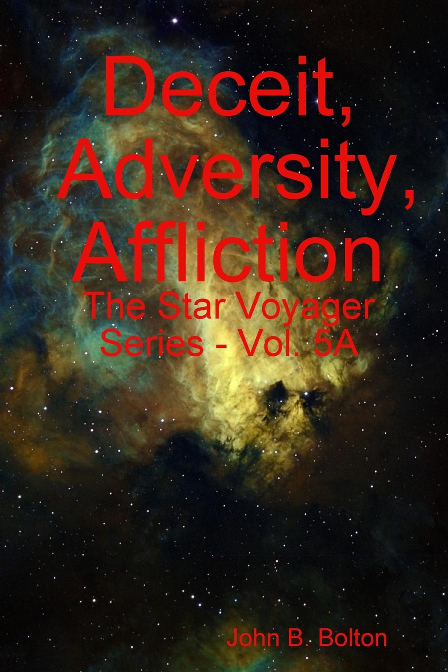 John B. Bolton Deceit, Adversity, Affliction - The Star Voyager Series - Vol. 5A рубашка affliction affliction af405emaojy1