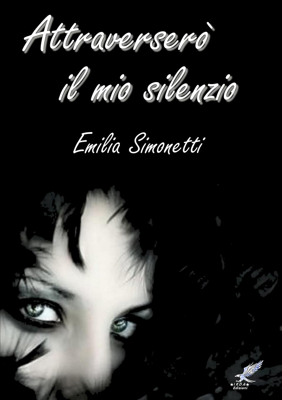 Emilia Simonetti Attraversero il mio silenzio il mio dante