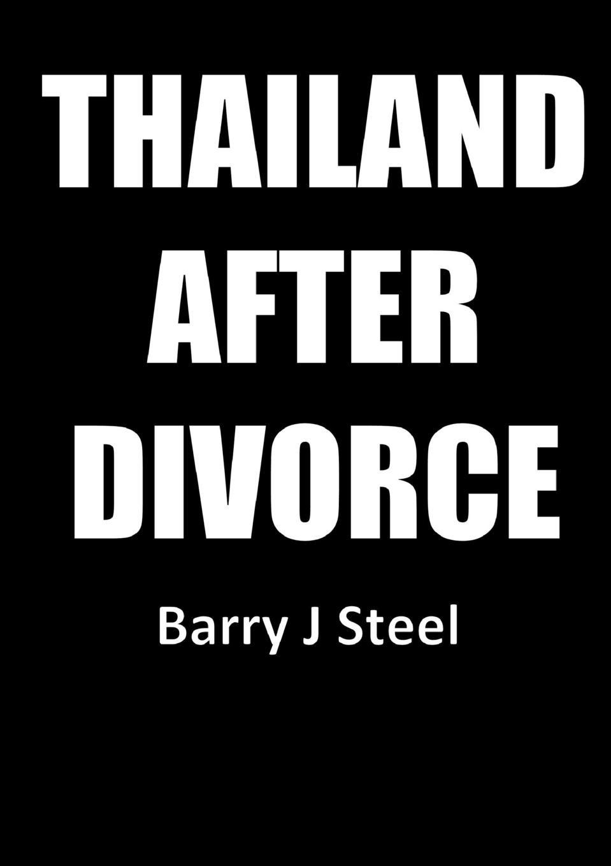 Barry J Steel Thailand After Divorce