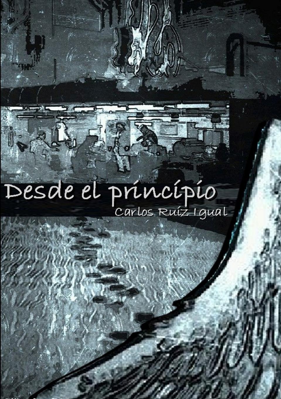 Carlos Ruíz Igual DESDE EL PRINCIPIO desde el amanecer