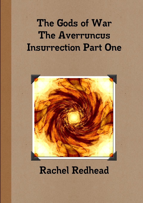 Rachel Redhead The Gods of War - The Averruncus Insurrection Pt.1 rachel redhead hannah judy twisted tales