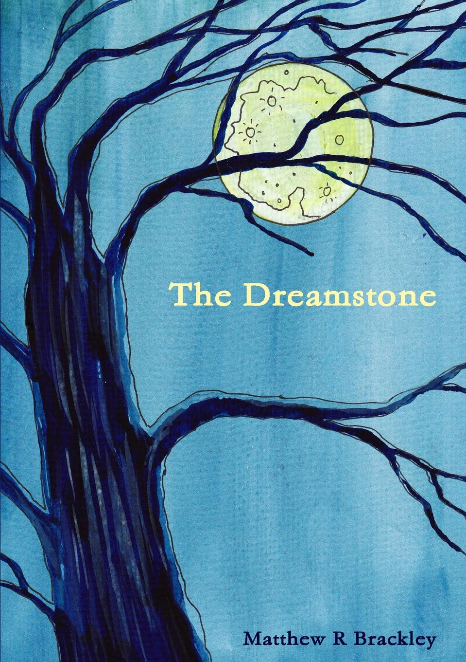 Matthew R Brackley The Dreamstone matthew r brackley shadowfire