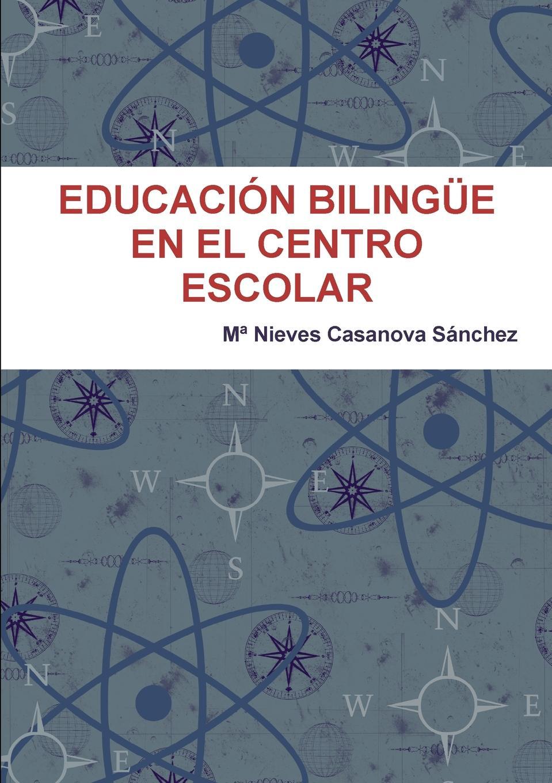 Mª Nieves Casanova Sánchez EDUCACION BILINGUE EN EL CENTRO ESCOLAR a verreault la comptabilite bilingue