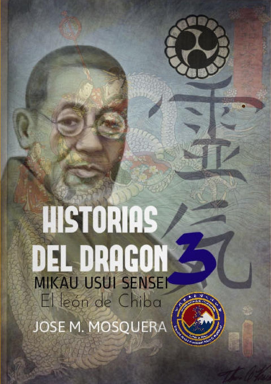 JOSE MANUEL MOSQUERA HISTORIAS DEL DRAGON 3; Mikao Usui, el Leon de Chiba. цена и фото