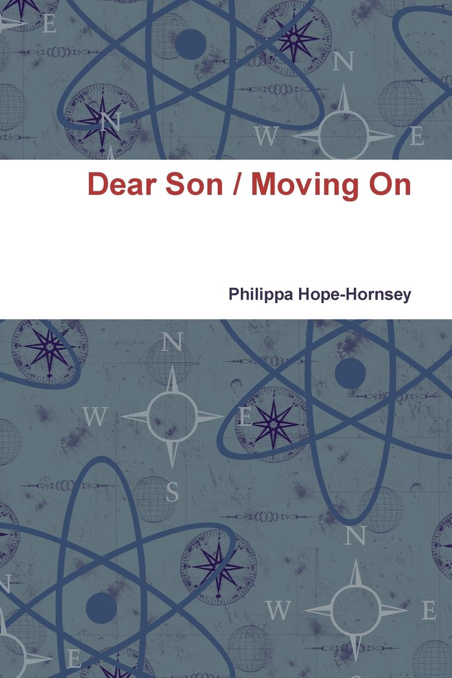Philippa Hope-Hornsey Dear Son / Moving On pam brown to my very special son