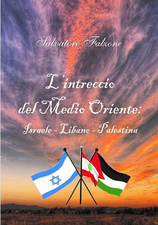 Salvatore Falzone L.INTRECCIO DEL MEDIO ORIENTE. ISRAELE - LIBANO - PALESTINA p gouin medio registro alto del primer tono