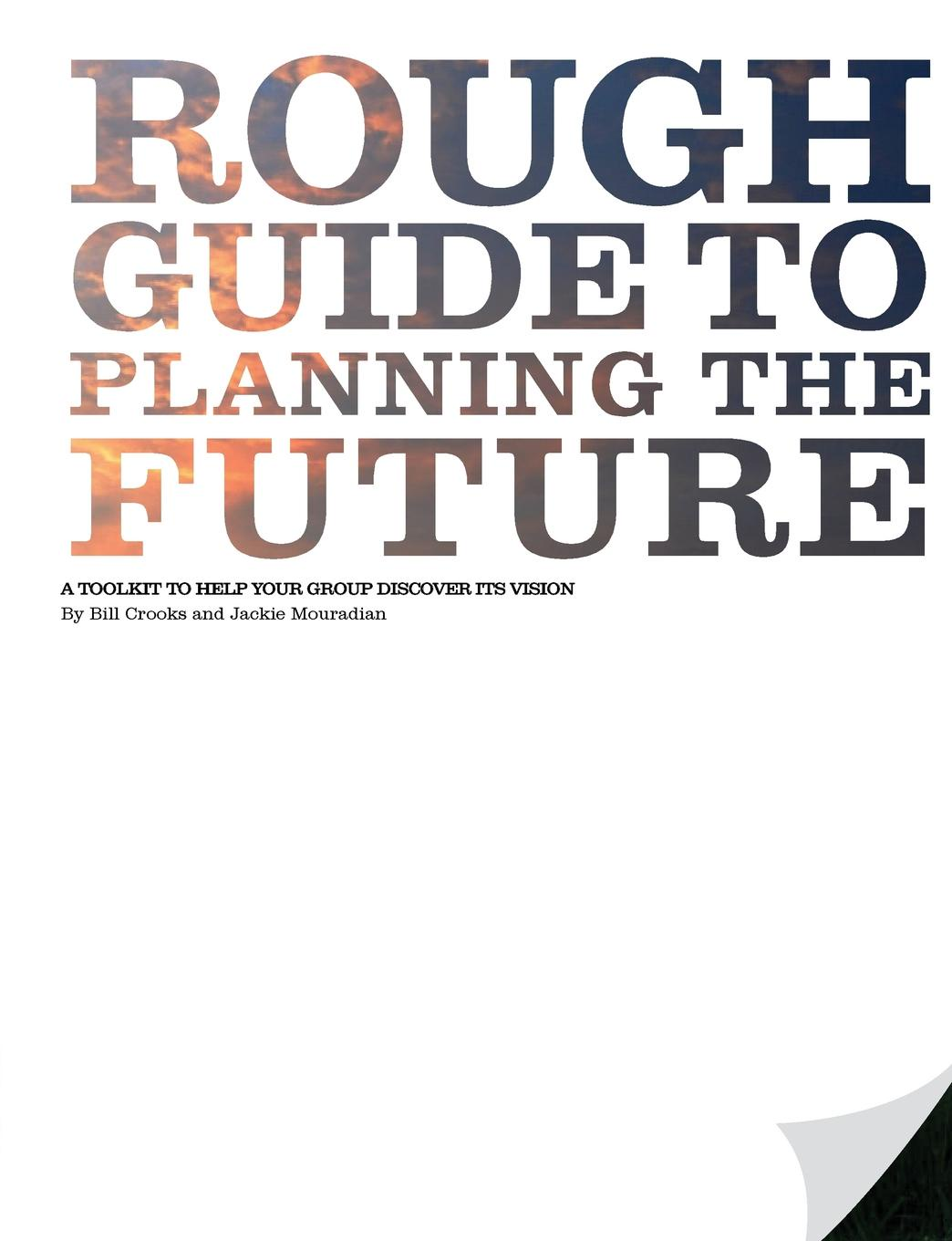 Bill Crooks, Jackie Mouradian Rough Guide to Planning the Future the rough guide to tanzania