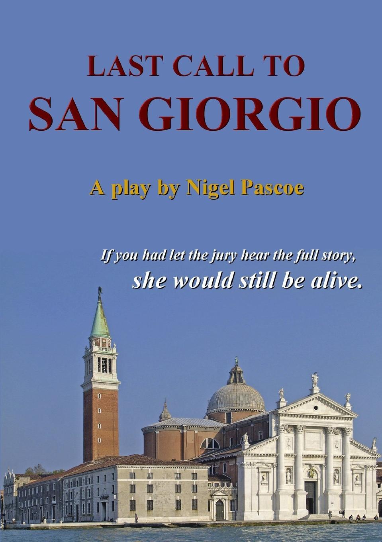 Nigel Pascoe Last Call To San Giorgio цены