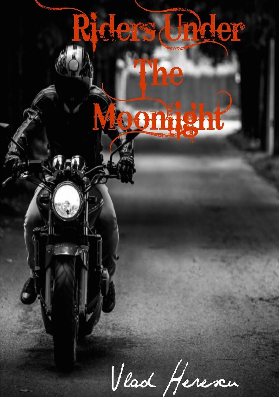 Vlad Herescu Riders Under the Moonlight стивен браст taltos vlad taltose seiklused