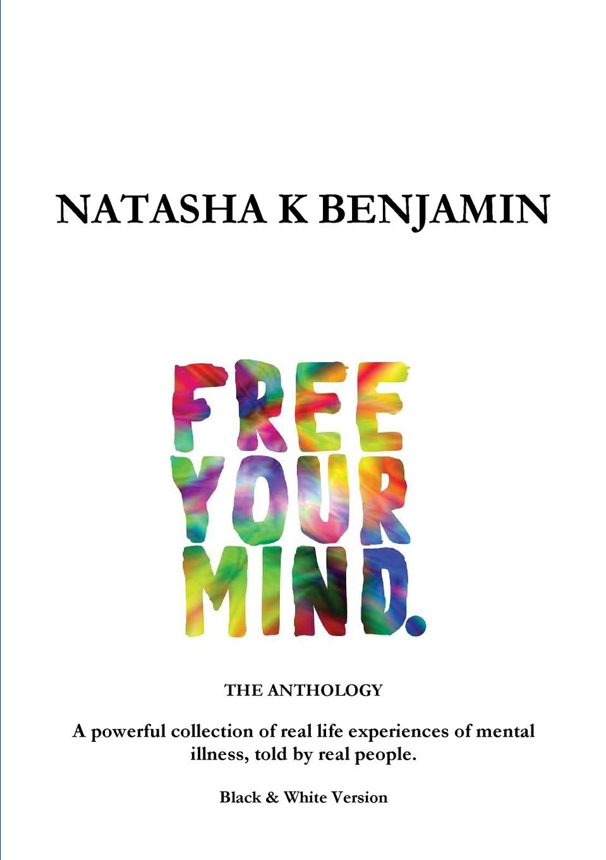 Natasha K Benjamin FREE YOUR MIND - The Anthology. Black and White Version indian version of k abc