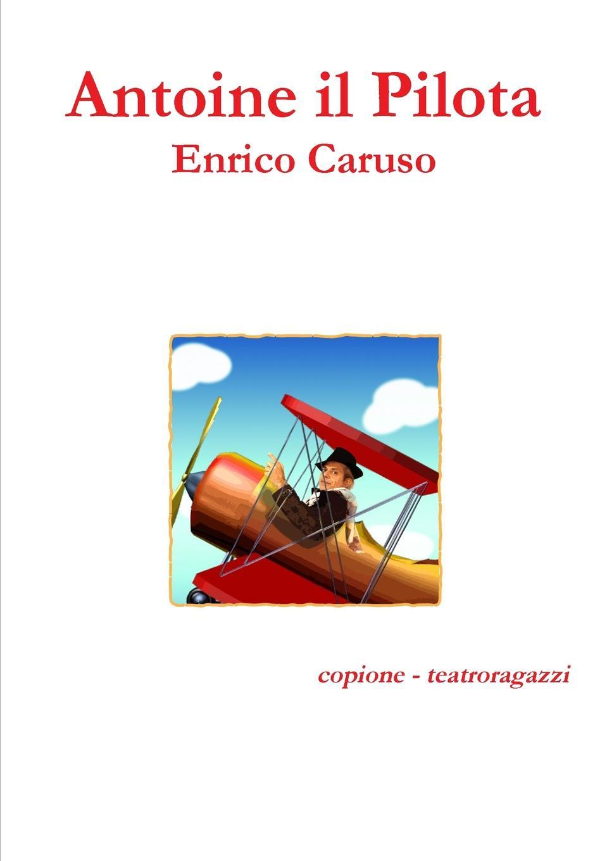 Enrico Caruso Antoine il Pilota