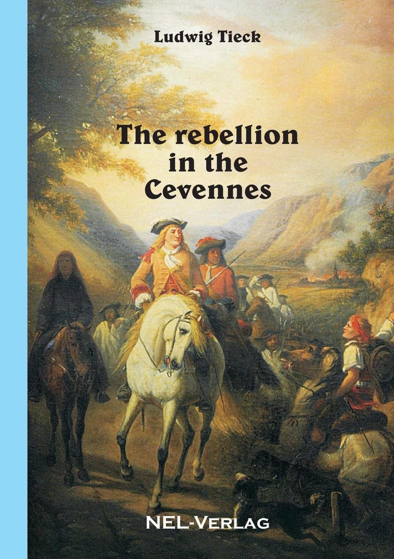 Ludwig Tieck The rebellion in the Cevennes недорго, оригинальная цена
