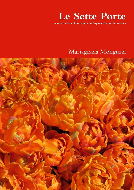 цена mariagrazia monguzzi Le Sette Porte онлайн в 2017 году