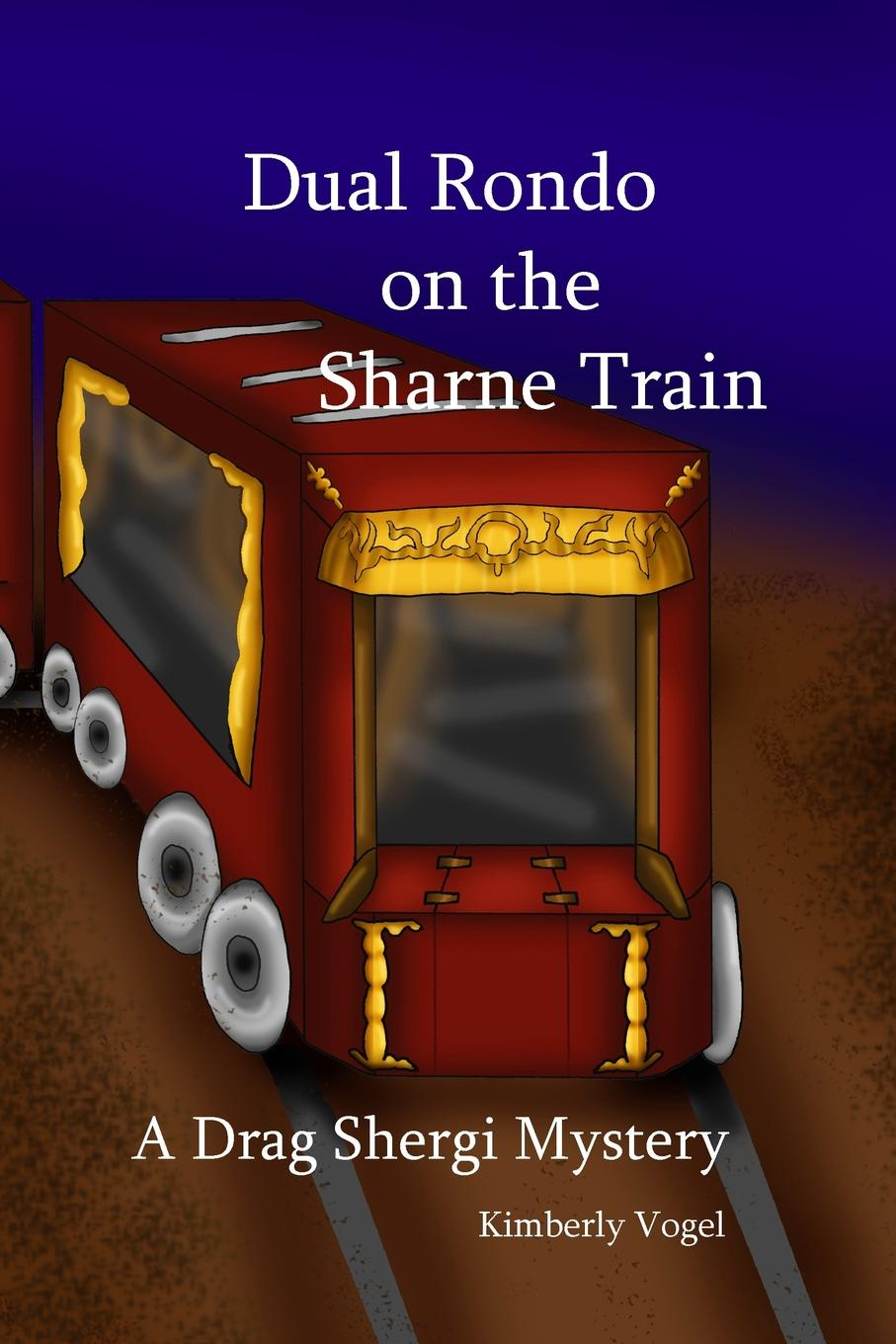 Kimberly Vogel Dual Rondo on the Sharne Train. A Drag Shergi Mystery the mystery of the blue train