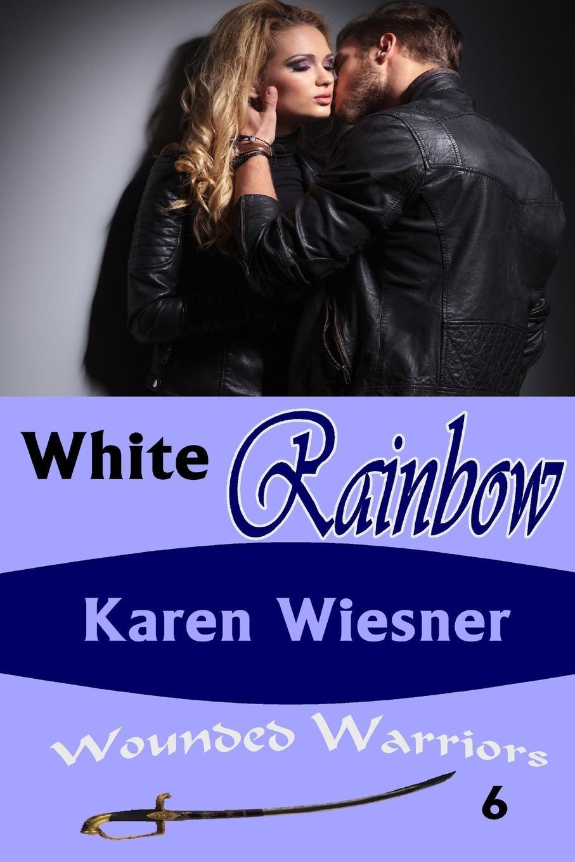 Karen Wiesner White Rainbow, Book 6 of the Wounded Warriors Series стоимость
