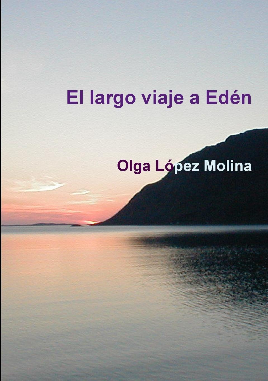 Olga López Molina El largo viaje a EdZn путешествие el viaje 1992 смотреть онлайн