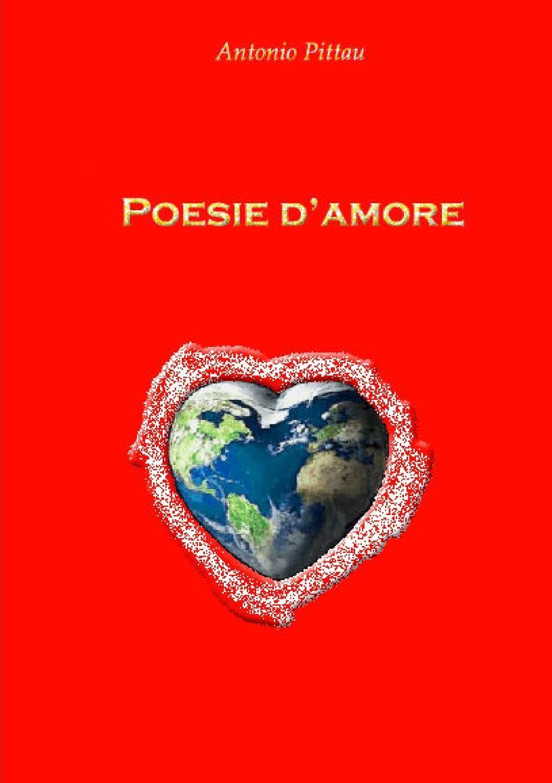Antonio Pittau POESIE D.AMORE 1 antonio pittau le hanno dette vol 1