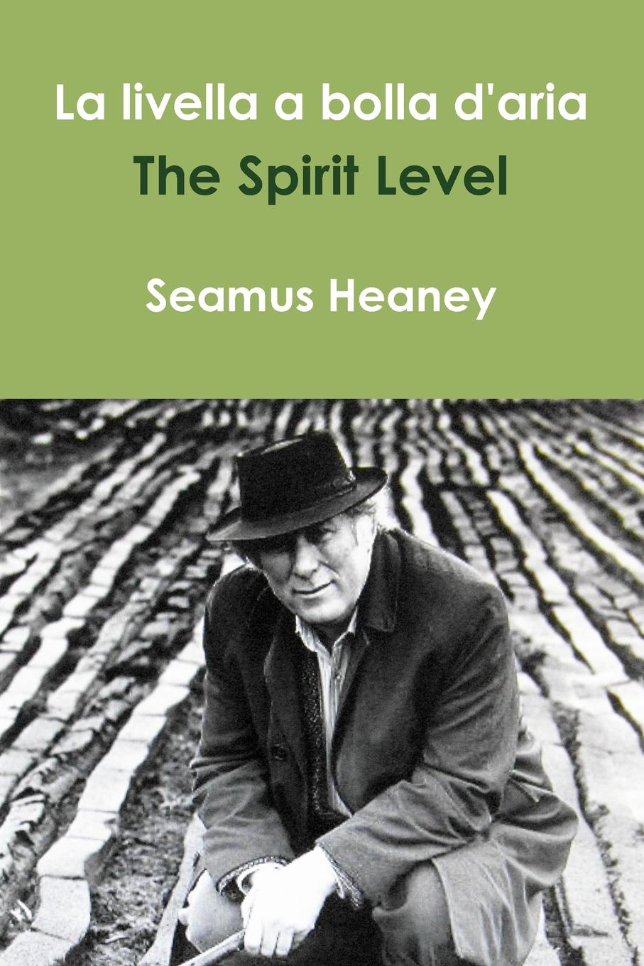 Фото - Seamus Heaney La livella a bolla d.aria /The Spirit Level bolla