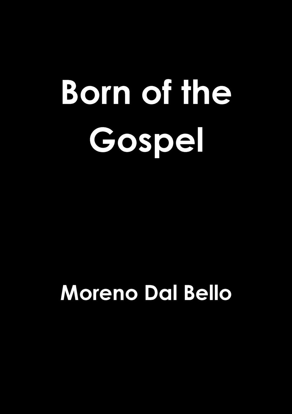 Moreno Dal Bello Born of the Gospel moreno dal bello not willing that any should perish