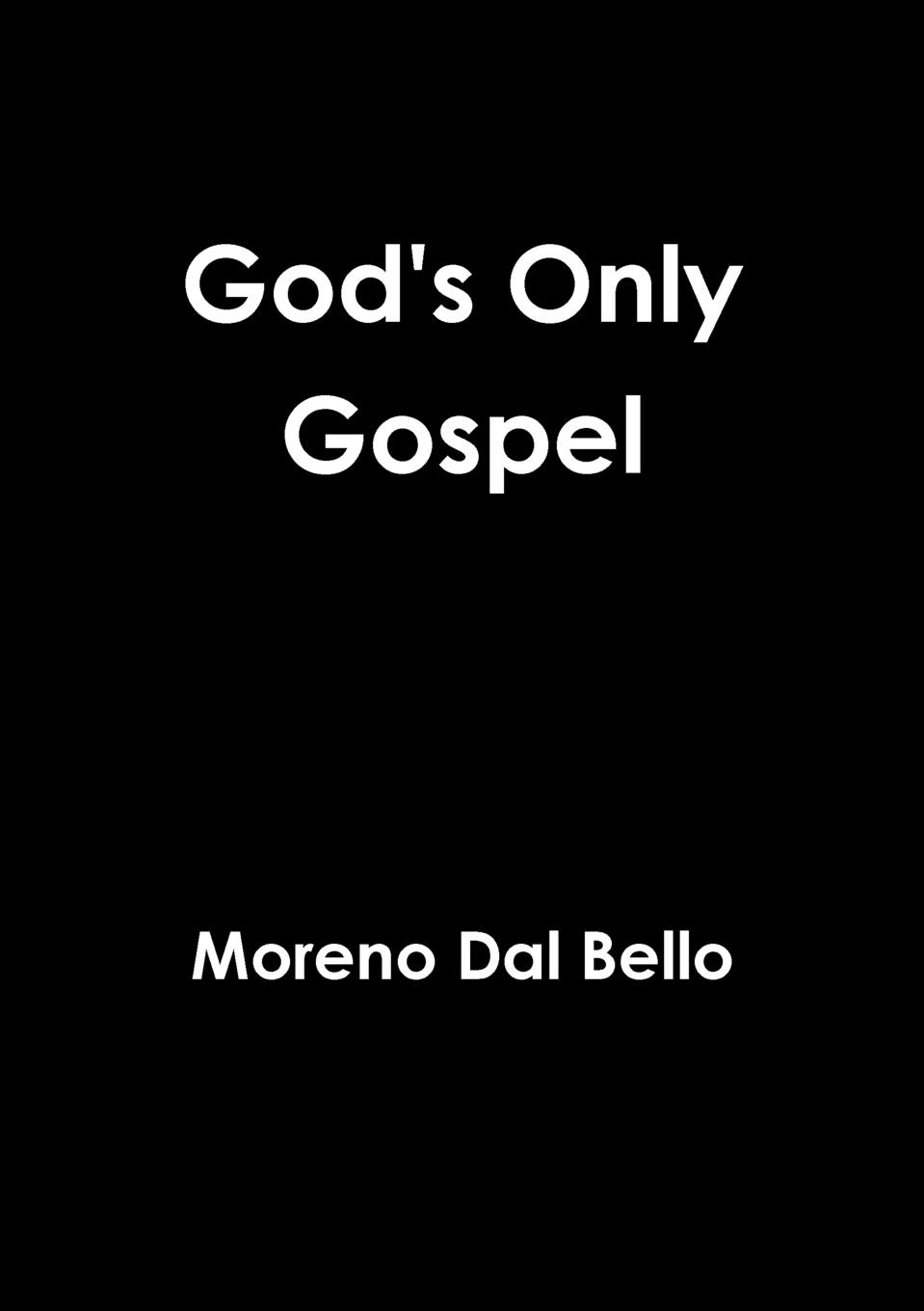 Moreno Dal Bello God.s Only Gospel moreno dal bello not willing that any should perish