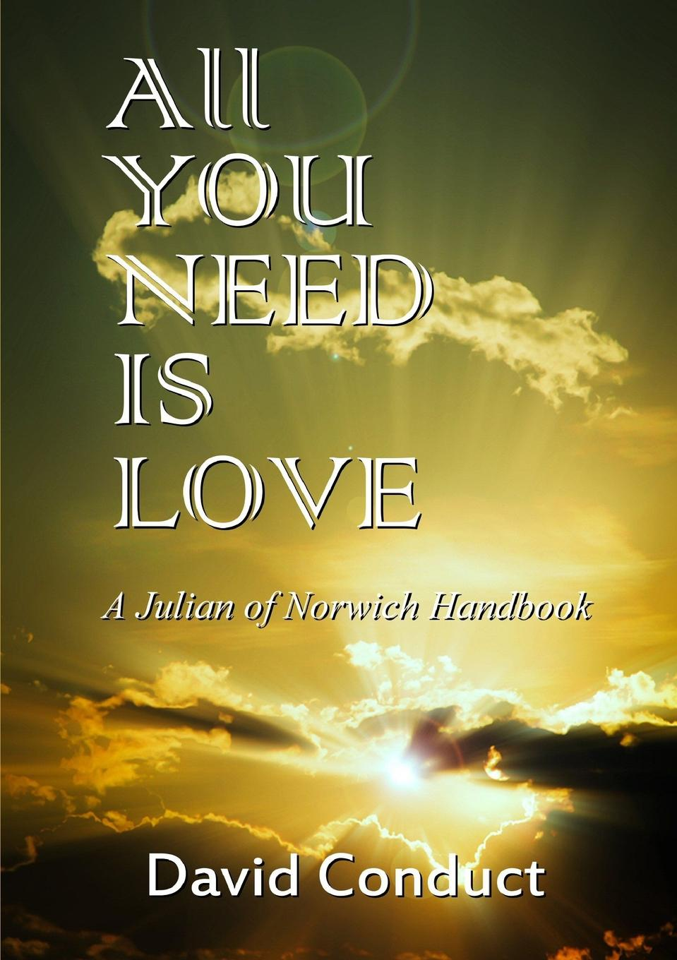 David Conduct All You Need Is Love julian of norwich grace warrack revelations of divine love