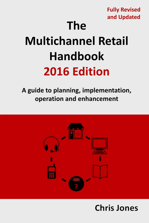 Chris Jones The Multichannel Retail Handbook 2016 Edition