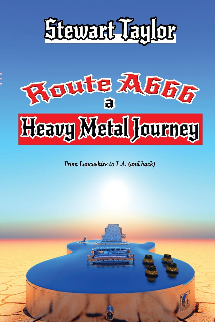 Stewart Taylor Route A666 - A Heavy Metal Journey heavy metal induced effects in some selected higher and lower plants