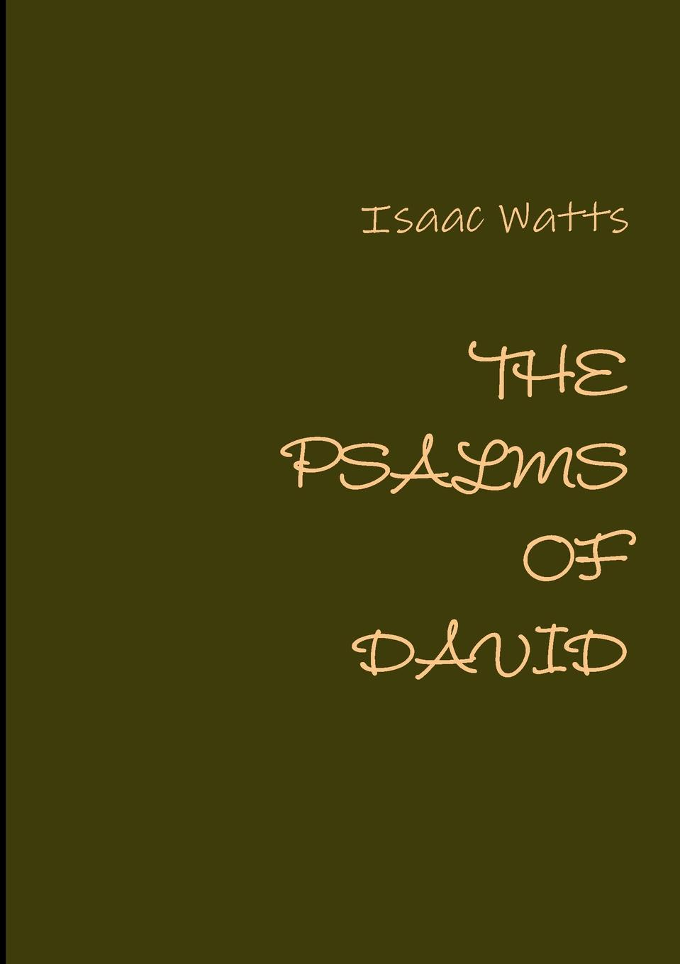 Isaac Watts The Psalms of David lynn pinder psalms of the daughter