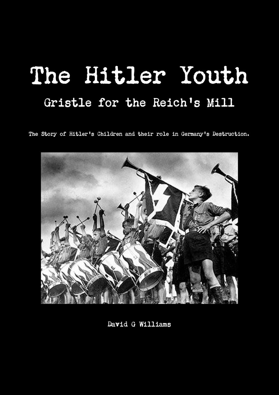 David G Williams The Hitler Youth, Gristle for the Reich.s Mill sommerville story present day paris and the battlefields the visitor s handbook with the chief excursions to the battlefields