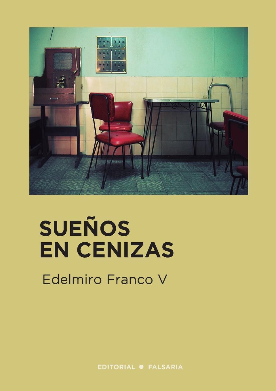 Edelmiro Franco V Suenos en cenizas saludos y besos
