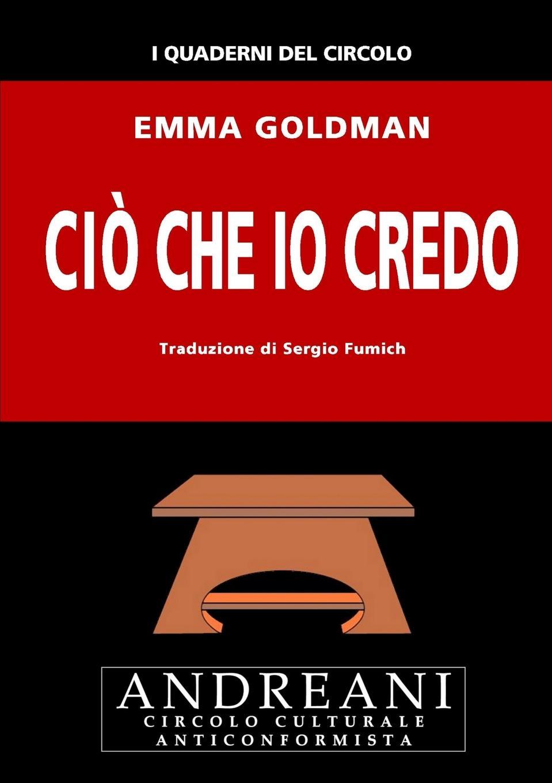Emma Goldman Cio che io credo giorgio giulini memorie spettanti alla storia al governo ed alla descrizione della citta e 5