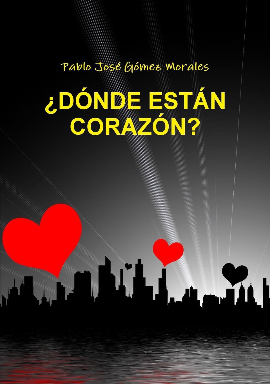 Pablo Joso Gomez Morales Donde Estan Corazon. aldivan teixeira torres soy el fruto de la tierra