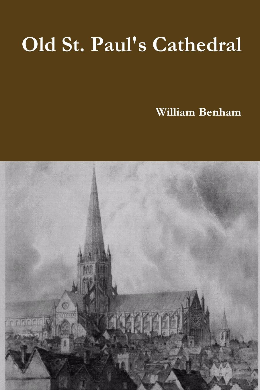 William Benham Old St. Paul.s Cathedral cathedral