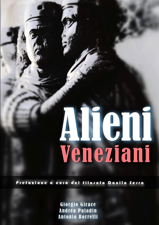 Giorgio Girace, Antonio Borrelli, Andrea Paladin Alieni veneziani сапоги provocante provocante mp002xw1aygm