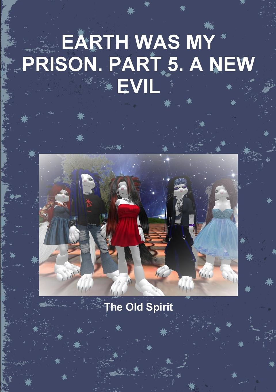 The Old Spirit EARTH WAS MY PRISON. PART 5. A NEW EVIL who was maurice sendak