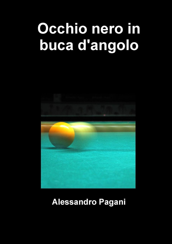 Alessandro Pagani Occhio nero in buca d'angolo luigi tosti storia di abelardo e de suoi tempi classic reprint