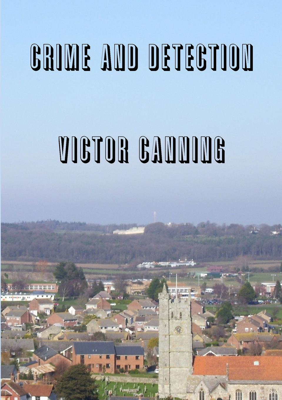 Victor Canning Crime . Detection crime and punisment