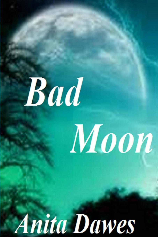 anita dawes Bad Moon dawes dawes stories don t end