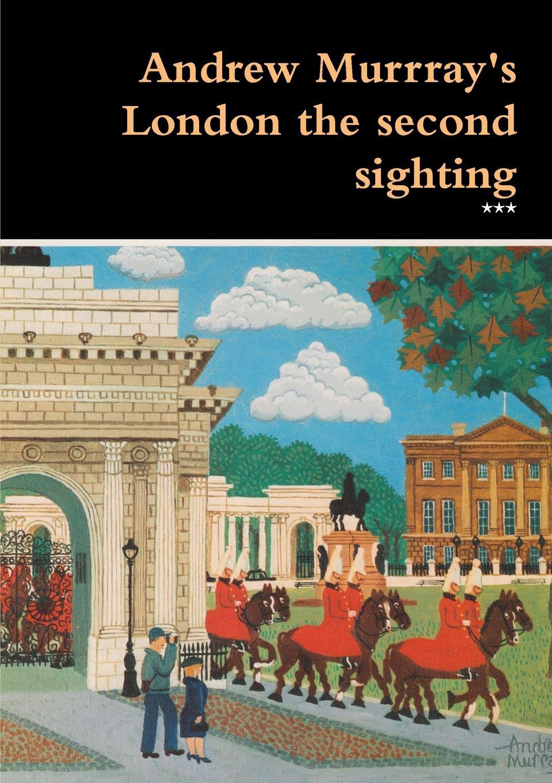 *** Andrew Murrray.s London the second sighting цена 2017