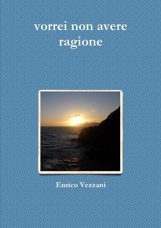 Enrico Vezzani vorrei non avere ragione enrico vignati ritratto di famiglia