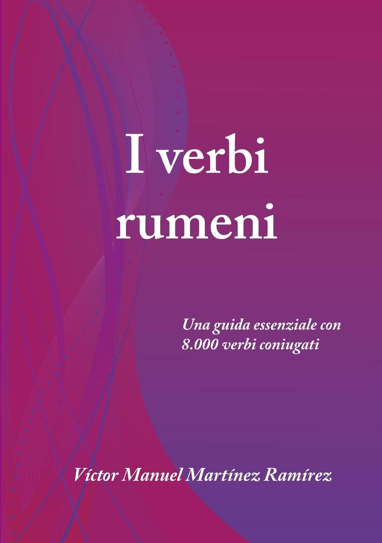 цены на Víctor Manuel Martínez Ramírez I verbi rumeni  в интернет-магазинах