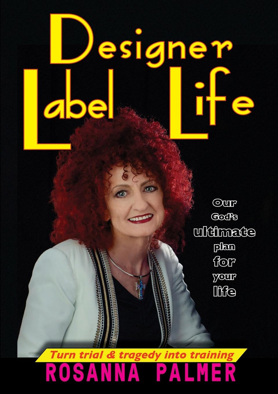 Rosanna Palmer Designer Label Life june russell god s got a plan