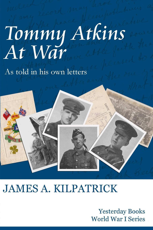 James A. Kilpatrick Tommy Atkins at War the who sensation the story of tommy