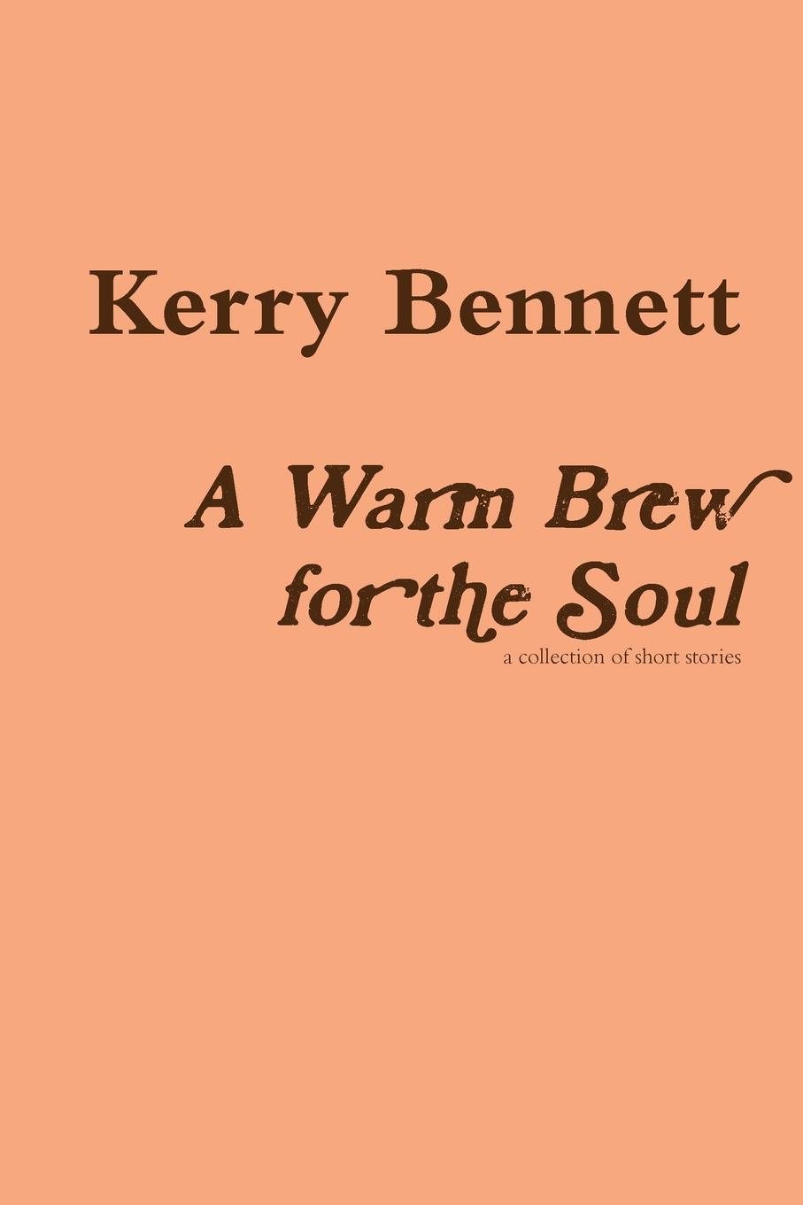 Kerry Bennett A Warm Brew for the Soul the soul of a chef
