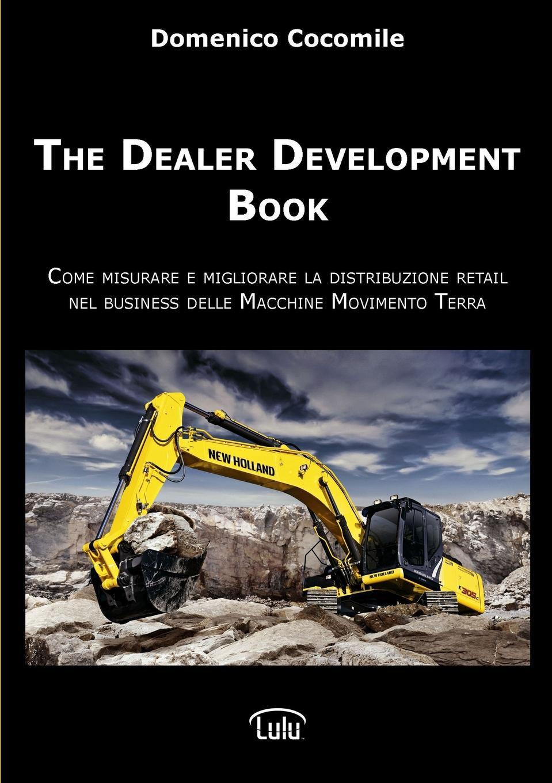 Domenico Cocomile The Dealer Development Book domenico cini cronologia della famiglia cini della terra di san marcello diocesi di pistoia classic reprint