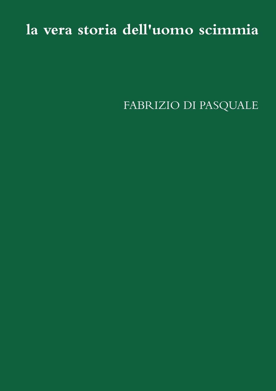 Fabrizio Di Pasquale La Vera Storia Dell. Uomo Scimmia games [a1 a2] il regno animale